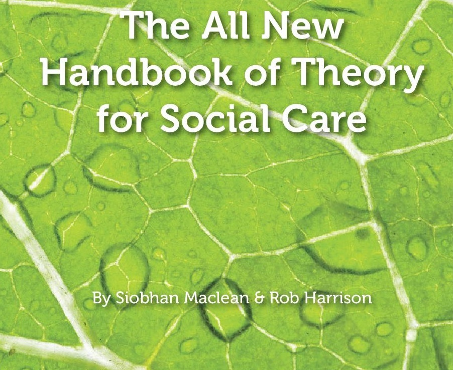 The All New Handbook of Theory for Social Care