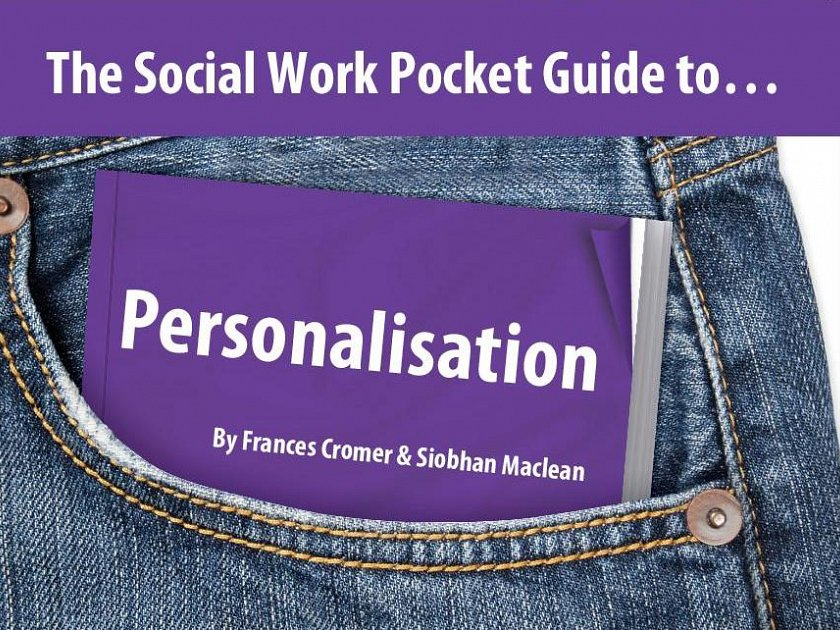 The Social Work Pocket Guide to… Personalisation