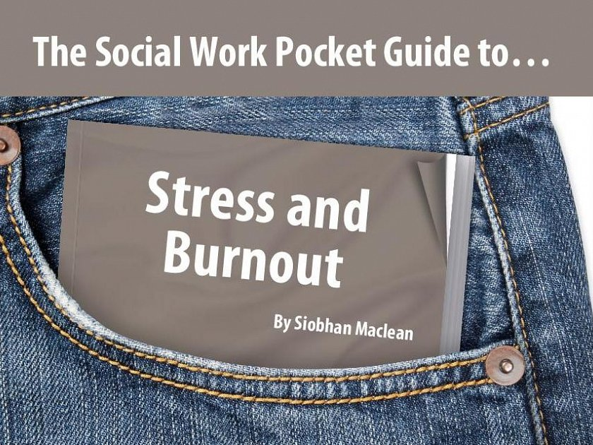 The Social Work Pocket Guide to…: Stress and Burnout